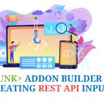 Splunk AddOn Builder for creating REST API inputs