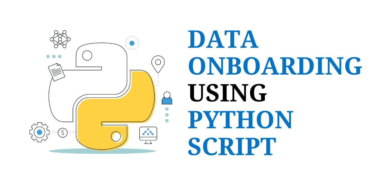 Data Onboarding using Python Script