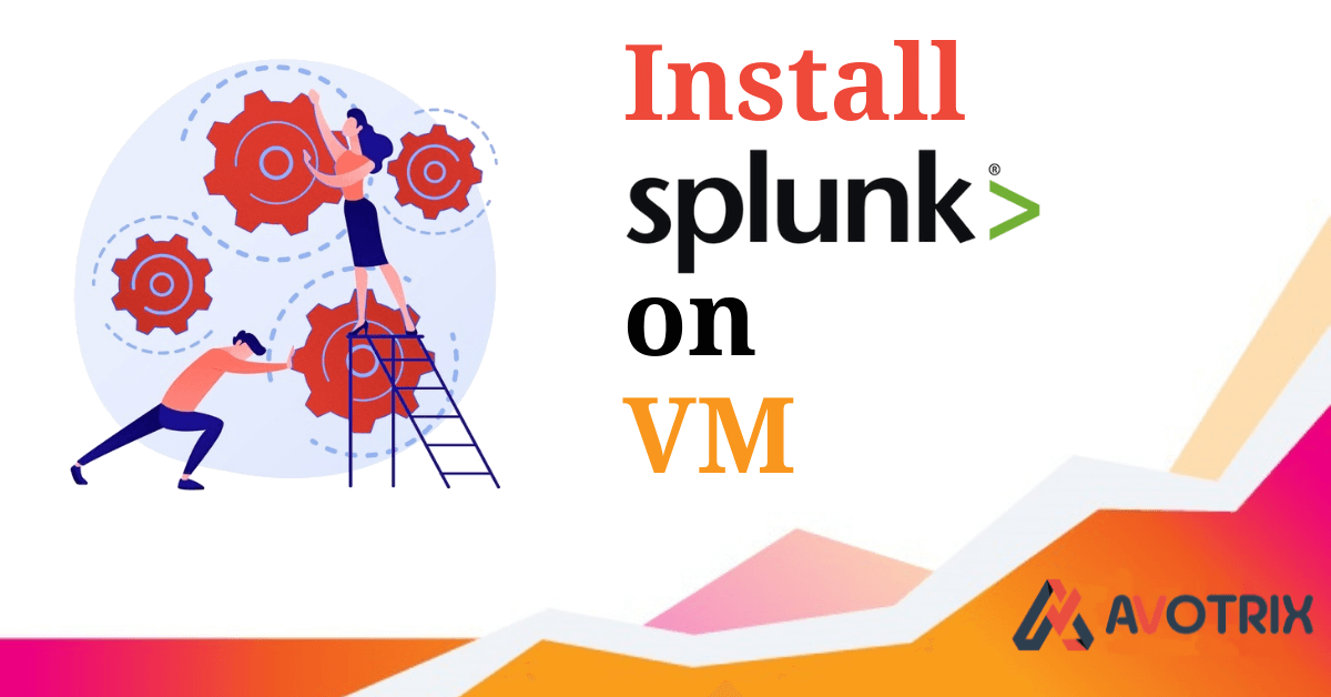 Installing Splunk on VM